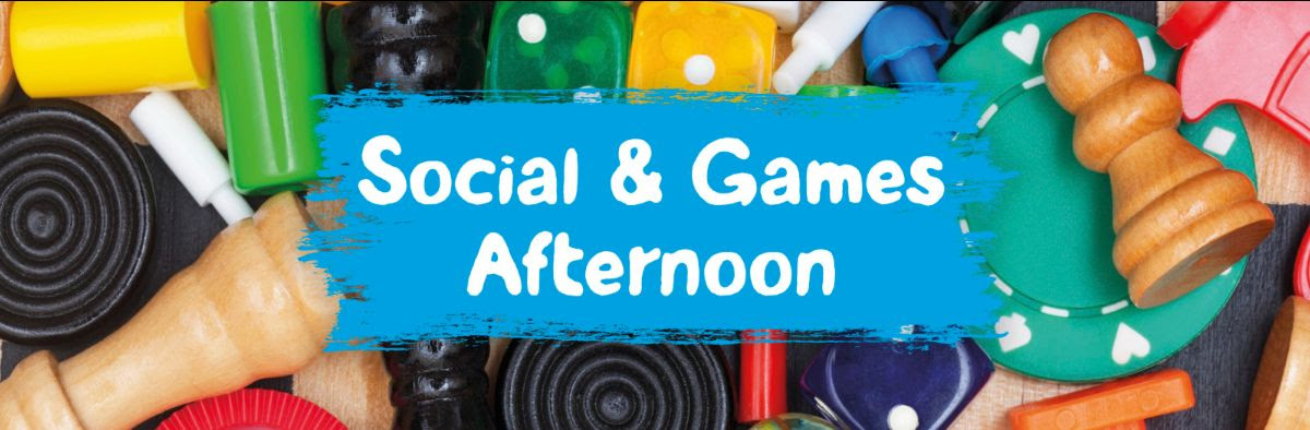Social & Games Afternoon